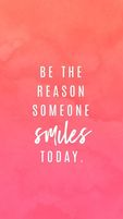 Be the Reason to smile