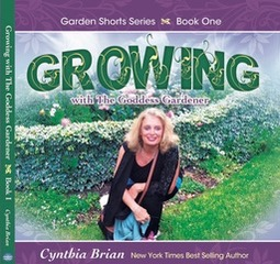 Cynthia Brian's Growing with the Goddess Gardener book 2